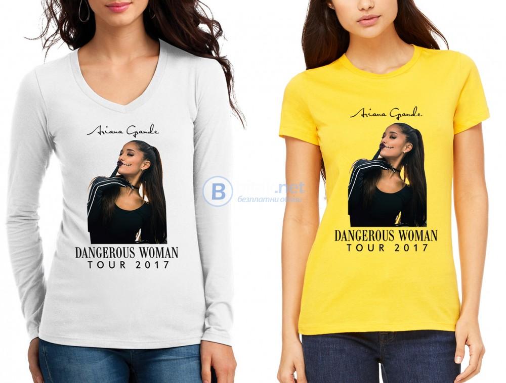 Дамски блузи и тениски ARIANA GRANDE DANGEROUS TOUR / АРИАНА принт! Или с ТВОЯ идея!